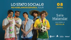 Lo Stato Sociale live en Sevilla @ Sala Malandar